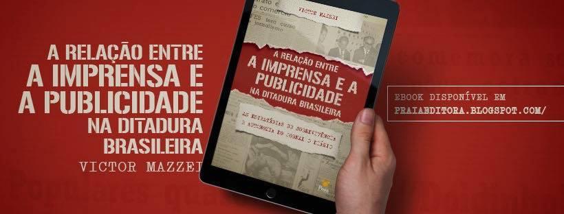 A relação entre a imprensa e a publicidade na ditadura brasileira - victor mazzei