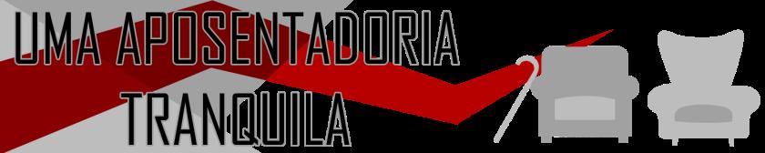 UMA APOSENTADORIA TRANQUILA.png