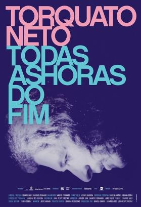 """Pôster oficial do documentário """"Torquato Neto - Todas as horas do fim"""""""