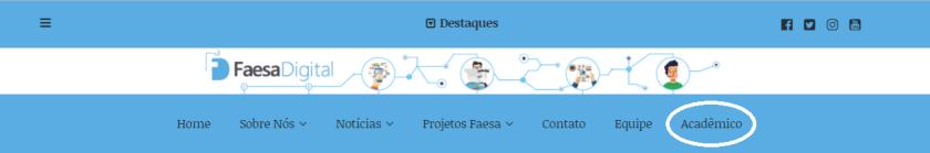 Imagem com as cores azul e branco mostrando símbolos da redação da Faesa Digital mostrando onde está o link para abrir a aba Acadêmico.