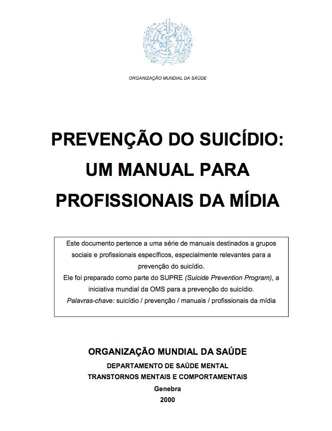 Prevenção do Suicídio: um manual para profissionais da mídia